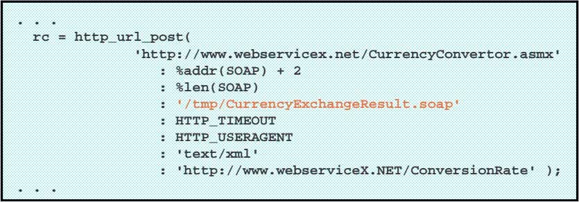 . . . rc = http_url_post( 'http://www.webservicex.net/CurrencyConvertor.asmx' : %addr(SOAP) + 2 : %len(SOAP)