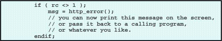 if ( rc <> 1 ); msg = http_error(); // you can now print this
