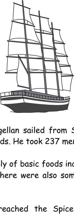 Magellan's Voyage. Proof that the World is round! In 1519, Ferdinand Magellan sailed from Spain to