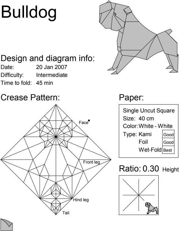Bulldog Design and diagram info: Date: 20 Jan 2007 Difficulty: Intermediate Time to fold: 45