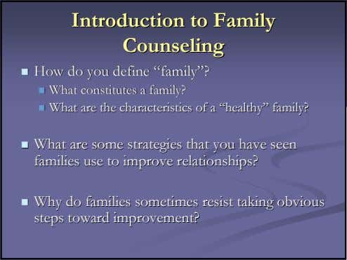 IntroductionIntroduction toto FamilyFamily CounselingCounseling HowHow dodo youyou definedefine