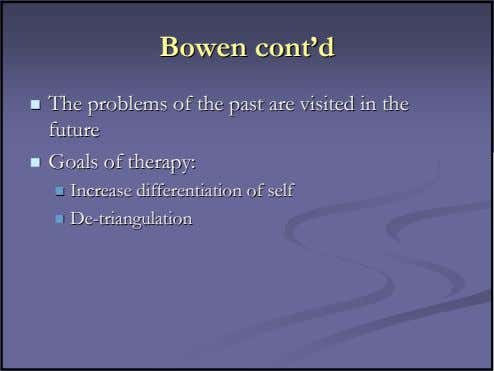 BowenBowen cont'dcont'd TheThe problemsproblems ofof thethe pastpast areare visitedvisited inin thethe futurefuture