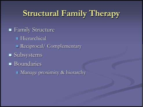 StructuralStructural FamilyFamily TherapyTherapy FamilyFamily StructureStructure HierarchicalHierarchical