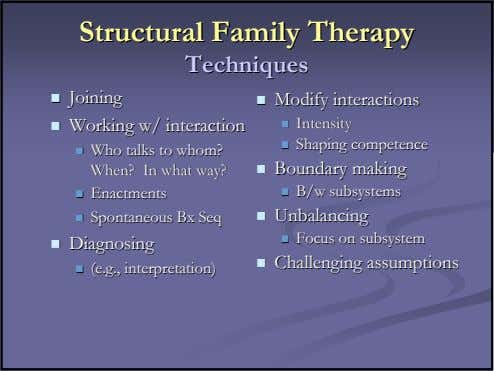 StructuralStructural FamilyFamily TherapyTherapy TechniquesTechniques JoiningJoining WorkingWorking w/w/
