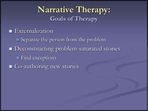 NarrativeNarrative Therapy:Therapy: GoalsGoals ofof TherapyTherapy ExternalizationExternalization SeparateSeparate