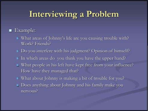 InterviewingInterviewing aa ProblemProblem Example:Example: WhatWhat areasareas ofof Johnny'sJohnny's lifelife