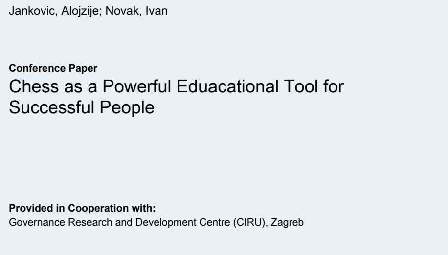 Provided in Cooperation with: Jankovic, Alojzije; Novak, Ivan Conference Paper Chess as a Powerful Eduacational Tool