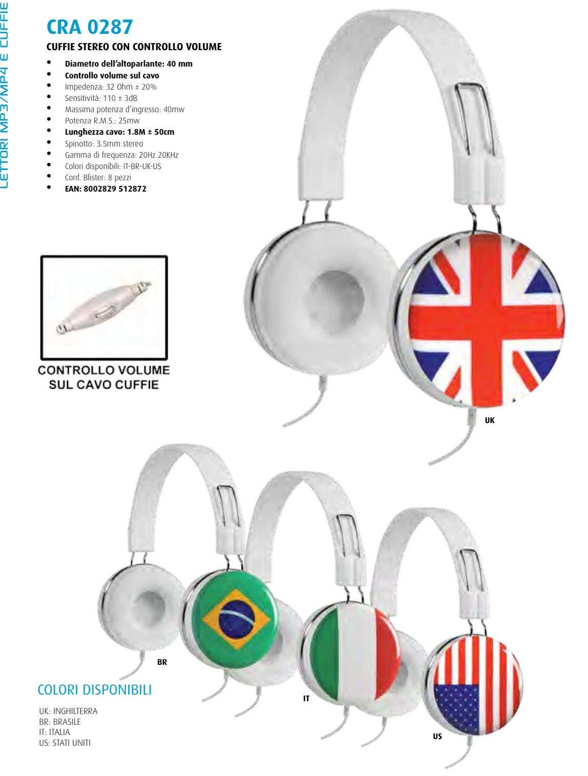 CRA 0287 CUFFIE STEREO CON CONTROLLO VOLUME • Diametro dell'altoparlante: 40 mm • Controllo volume