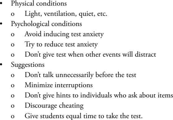 • o Physical conditions Light, ventilation, quiet, etc. • Psychological conditions o Avoid inducing test anxiety