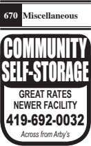 670 Miscellaneous COMMUNITY SELF-STORAGE GREAT RATES NEWER FACILITY 419-692-0032 Across from Arby's