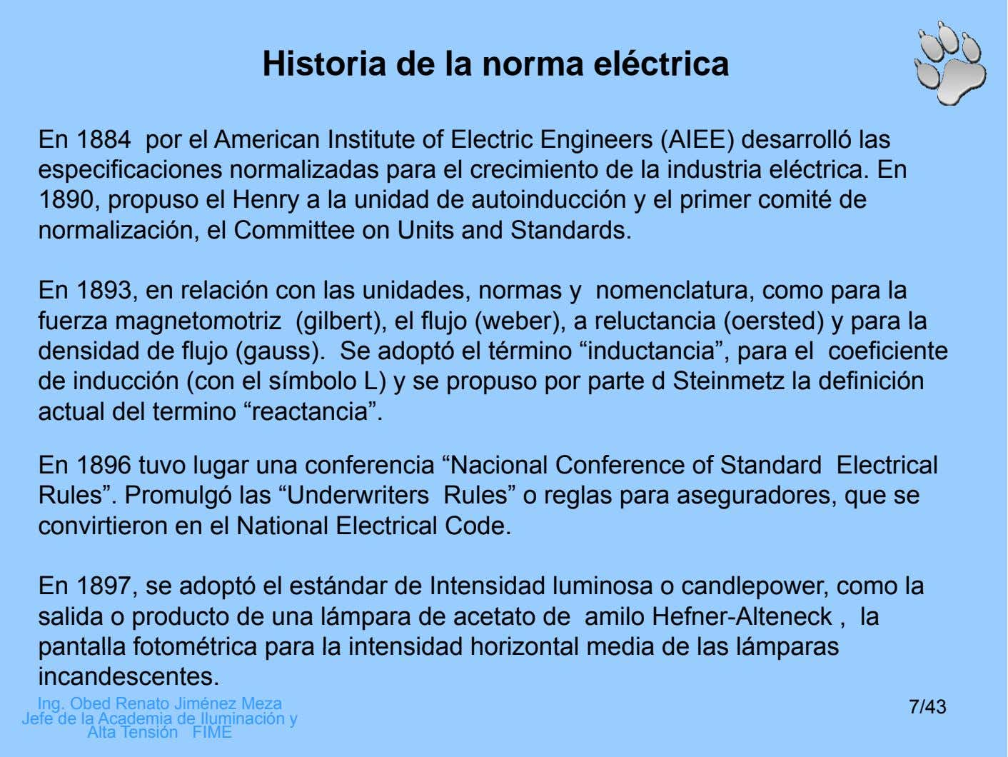 Historia de la norma eléctrica En 1884 por el American Institute of Electric Engineers (AIEE)