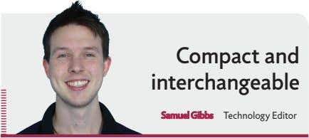 Compact and interchangeable Samuel Gibbs Technology Editor