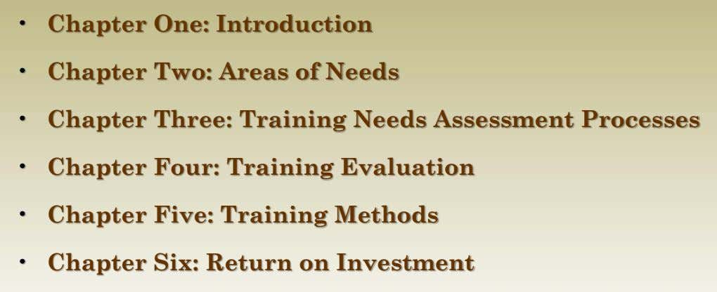 • Chapter One: Introduction • Chapter Two: Areas of Needs • • Chapter Three: Training Needs