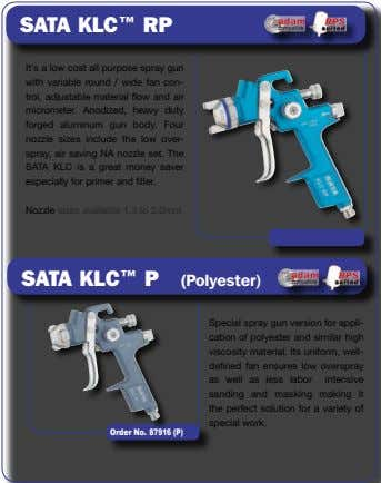 (Polyester) SATA KLC™ P It's a low cost all purpose spray gun with variable round /