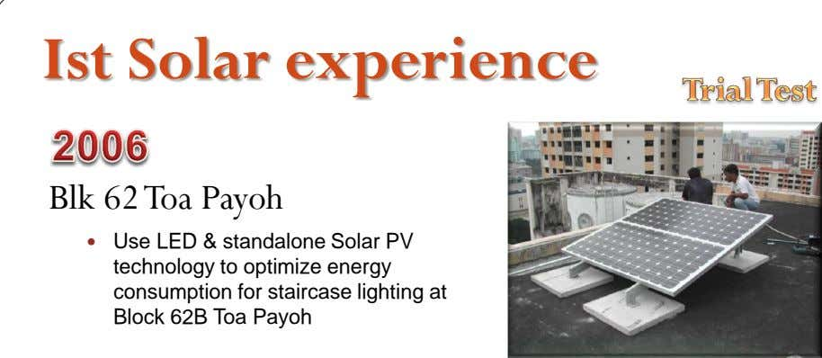 Ist Solar experience Blk 62 Toa Payoh  Use LED & standalone Solar PV technology