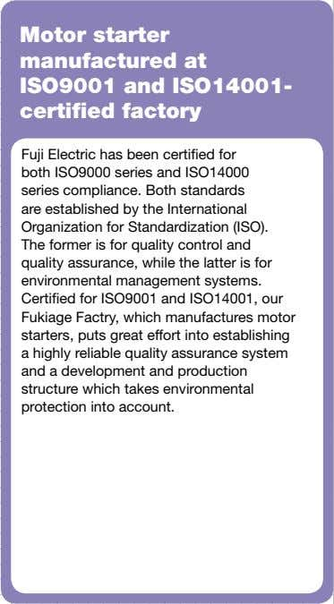 Motor starter manufactured at ISO9001 and ISO14001- certified factory Fuji Electric has been certified for