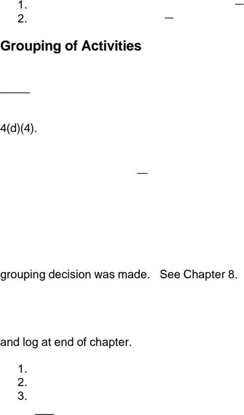 1. 2. Grouping of Activities 4(d)(4). It grouping decision was made. See Chapter 8. A
