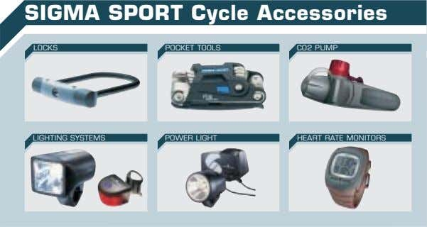 SIGMA SPORT Cycle Accessories LOCKS POCKET TOOLS CO2 PUMP LIGHTING SYSTEMS POWER LIGHT HEART RATE