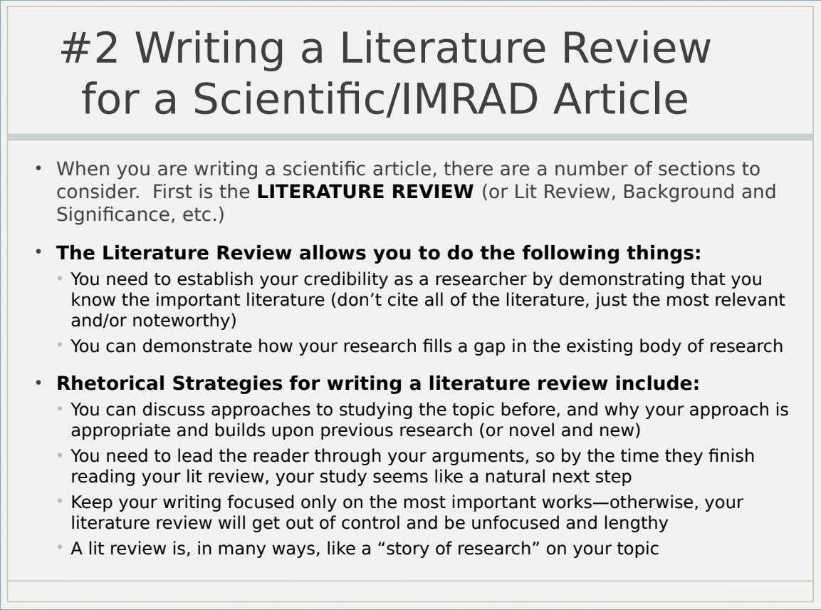 #2 Writing a Literature Review for a Scientific/IMRAD Article • When you are writing a scientific