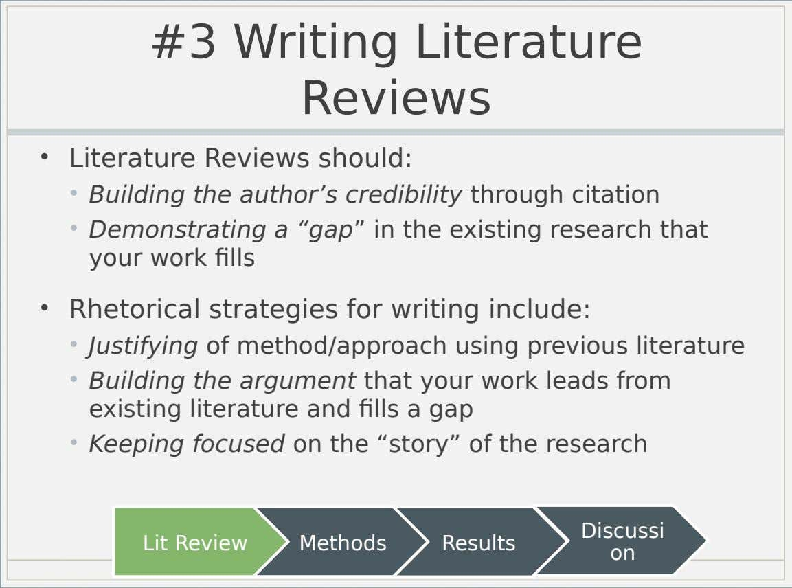 #3 Writing Literature Reviews • Literature Reviews should: • Building the author's credibility through citation •