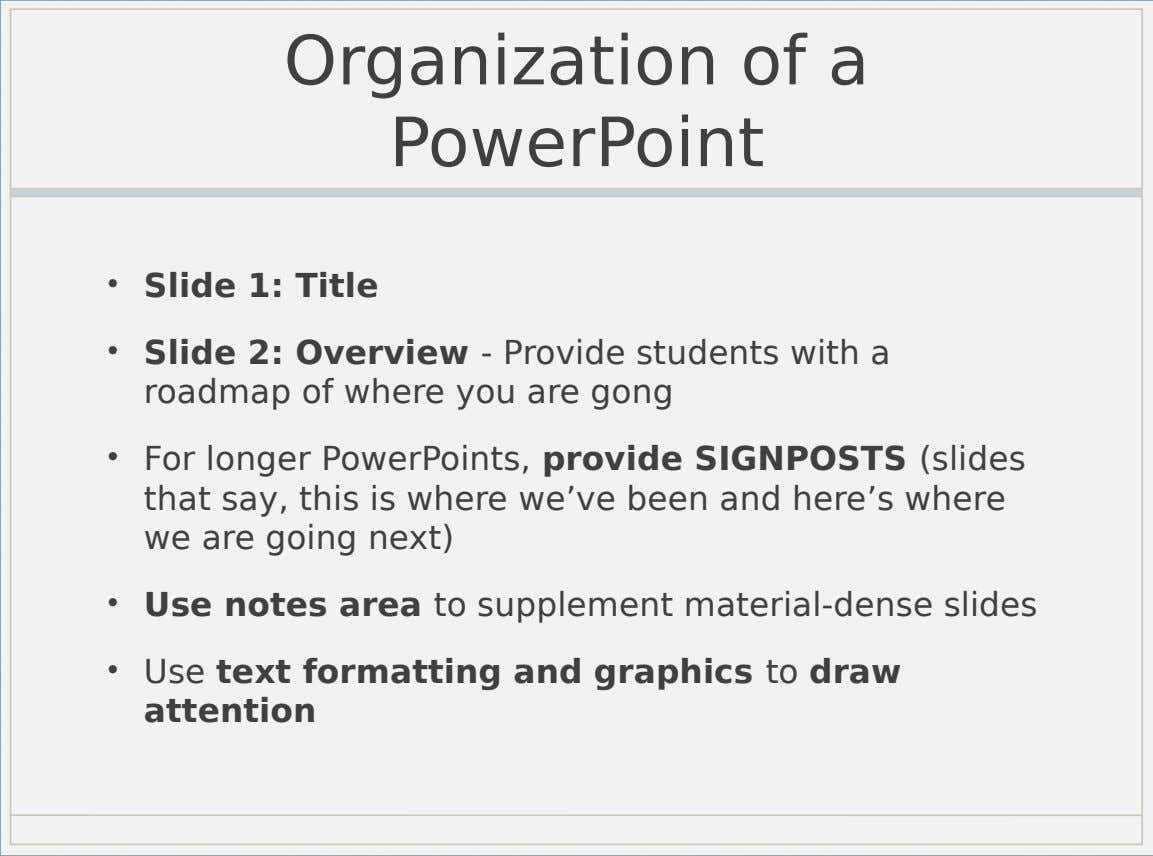 Organization of a PowerPoint • Slide 1: Title • Slide 2: Overview - Provide students with