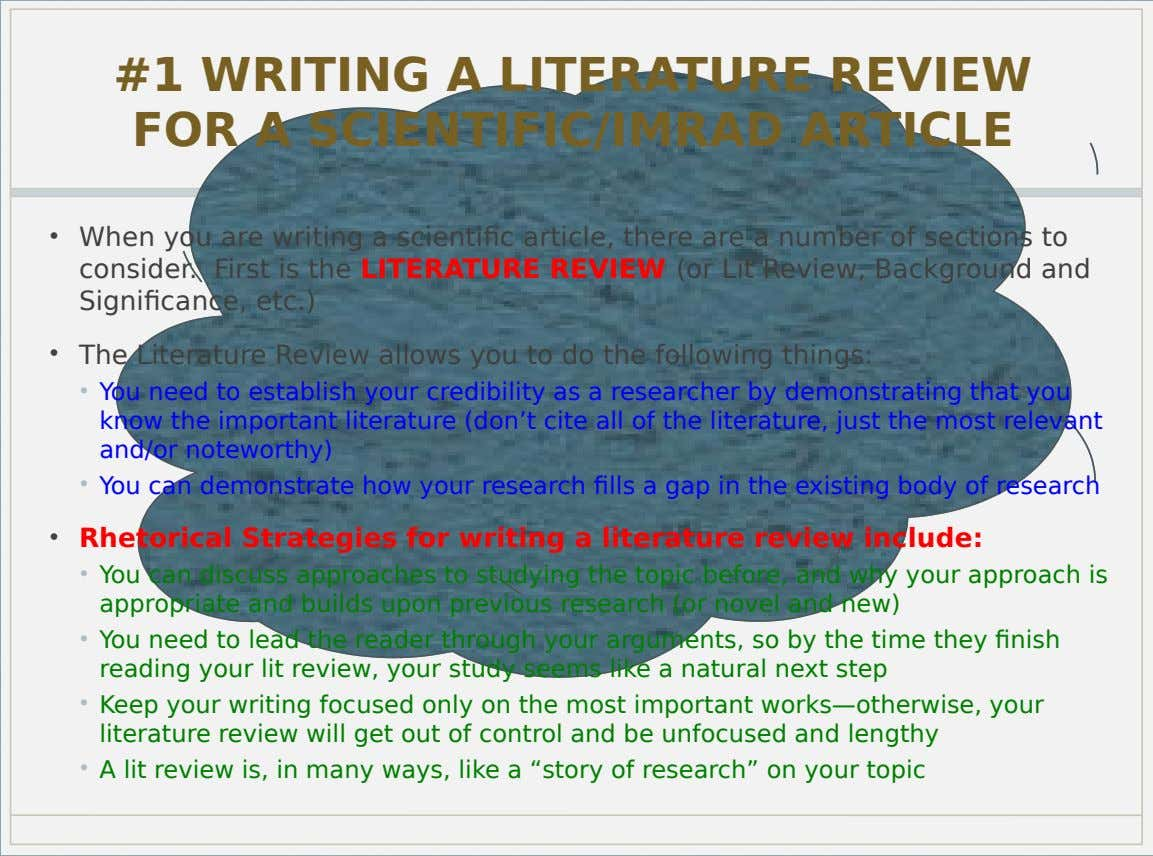 #1 WRITING A LITERATURE REVIEW FOR A SCIENTIFIC/IMRAD ARTICLE • When you are writing a scientific