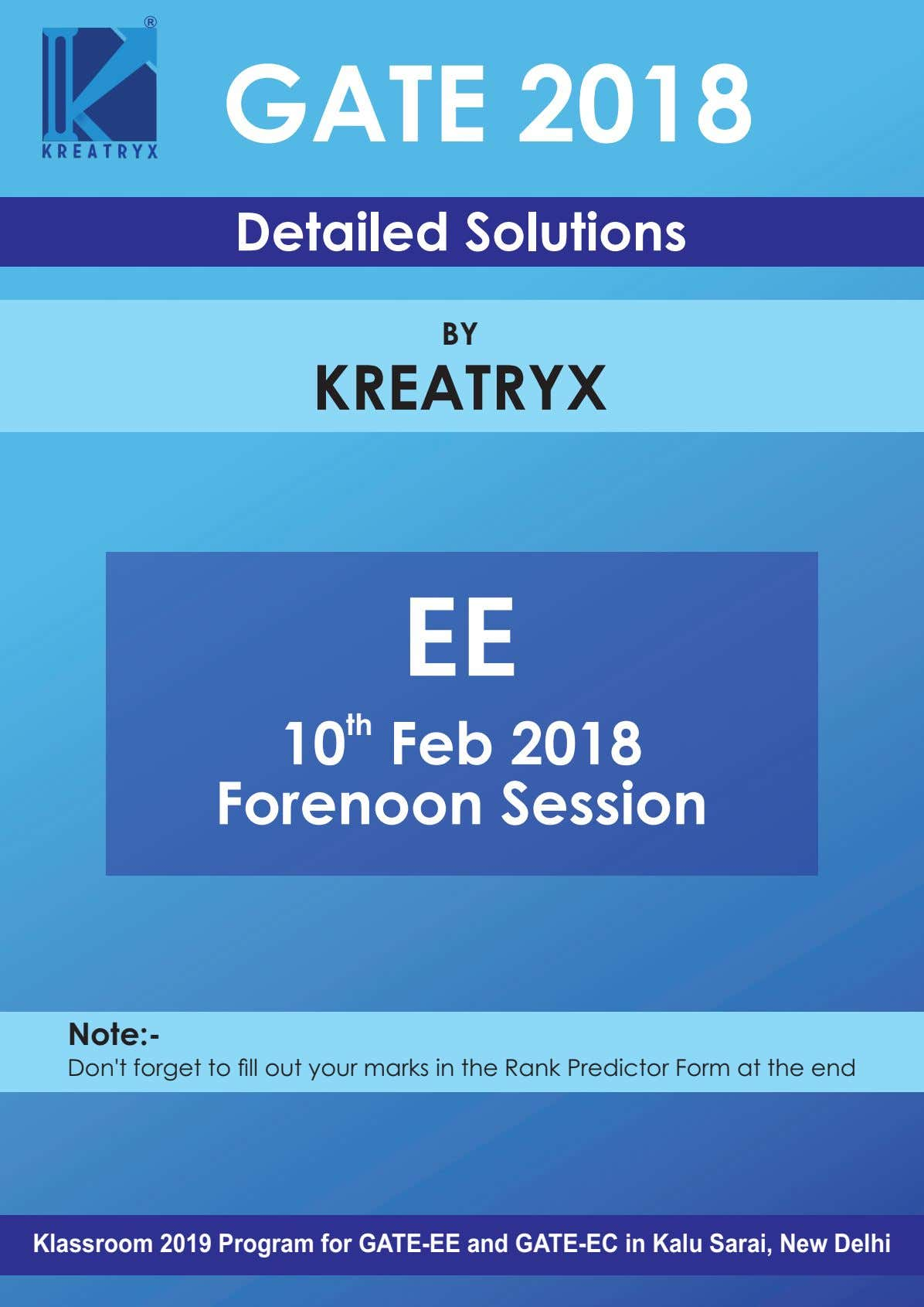 R GATE 2018 Detailed Solutions BY KREATRYX EE 10 th Feb 2018 Forenoon Session Note:-