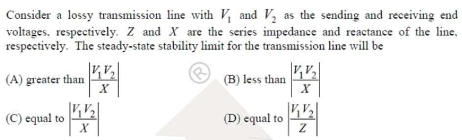 Question: 13 EE Answer: (B) Solutoins: Power with impedance, P  V V 1 2 z