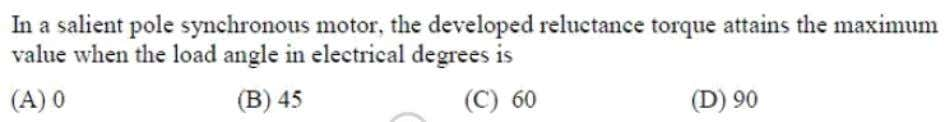 Question: 21 EE Answer: (B) Solutoins: Reluctance torque  T  3V t 2  