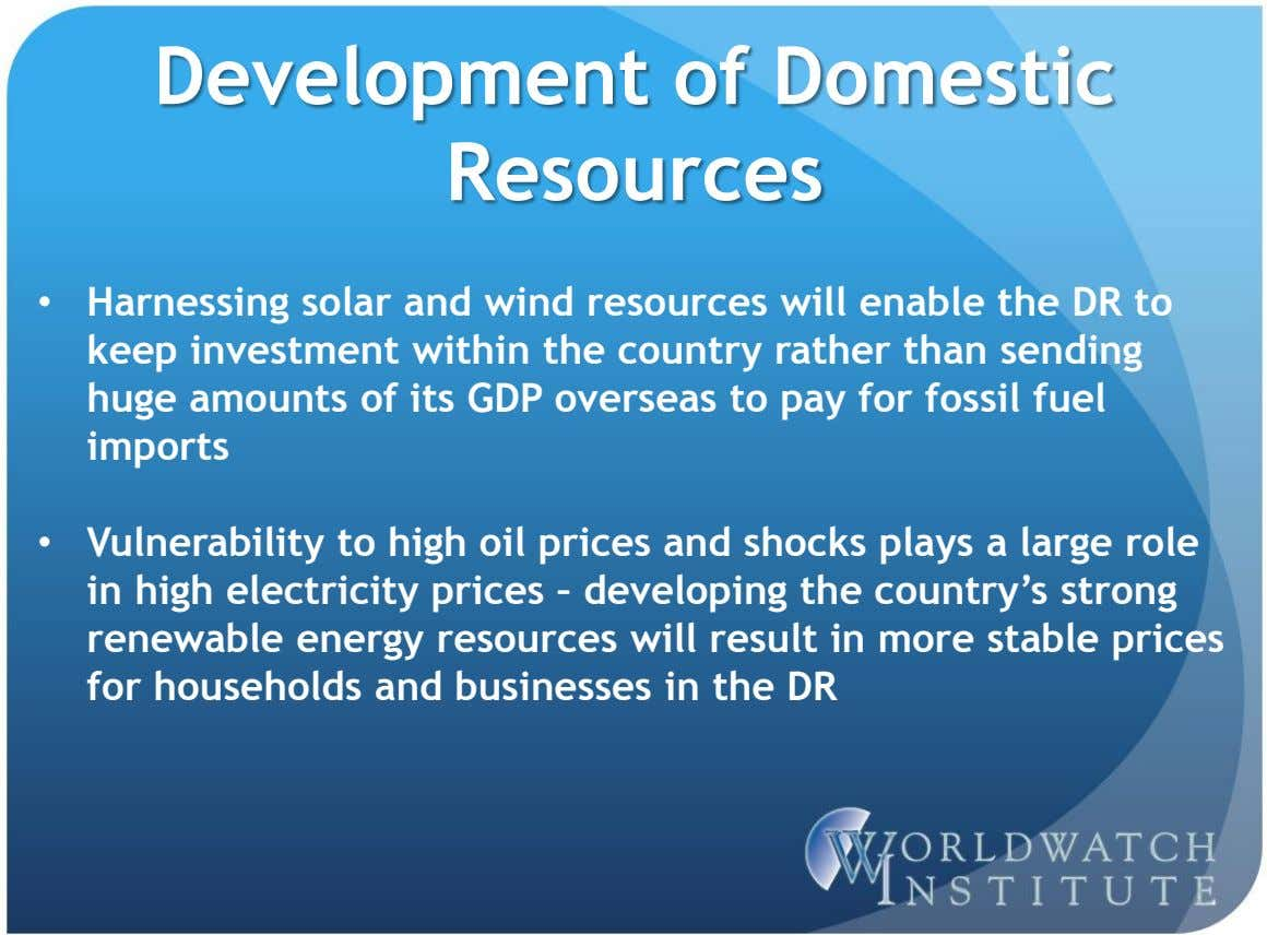Development of Domestic Resources • Harnessing solar and wind resources will enable the DR to