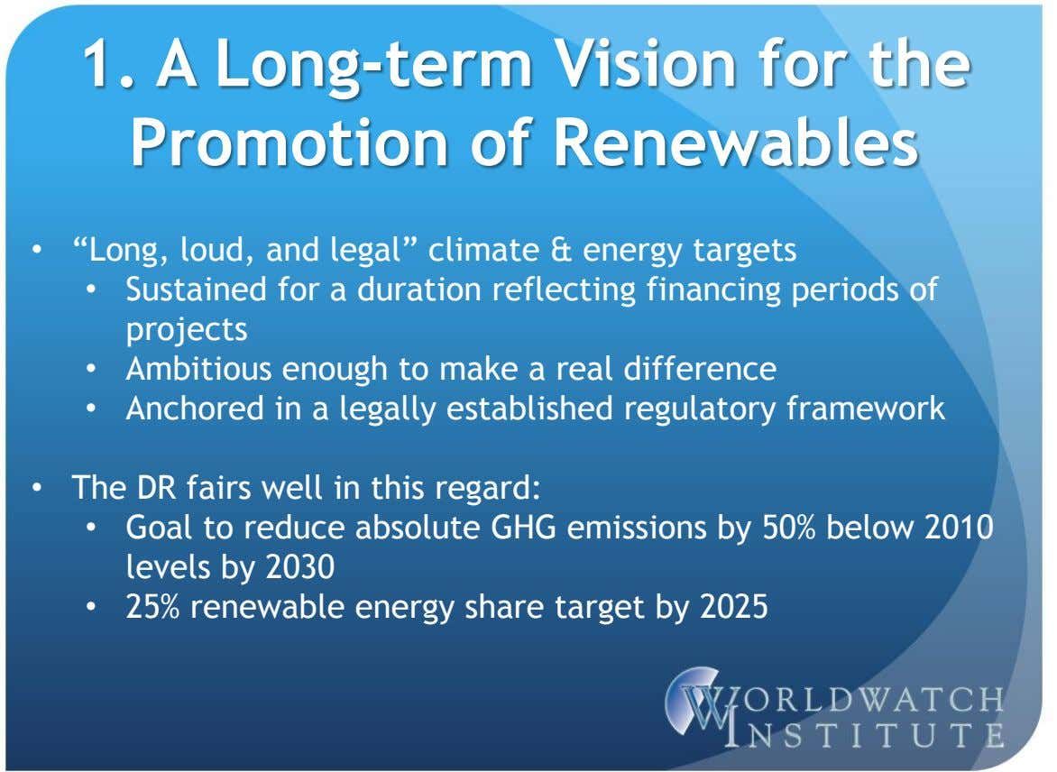 "1. A Long-term Vision for the Promotion of Renewables • ""Long, loud, and legal"" climate"