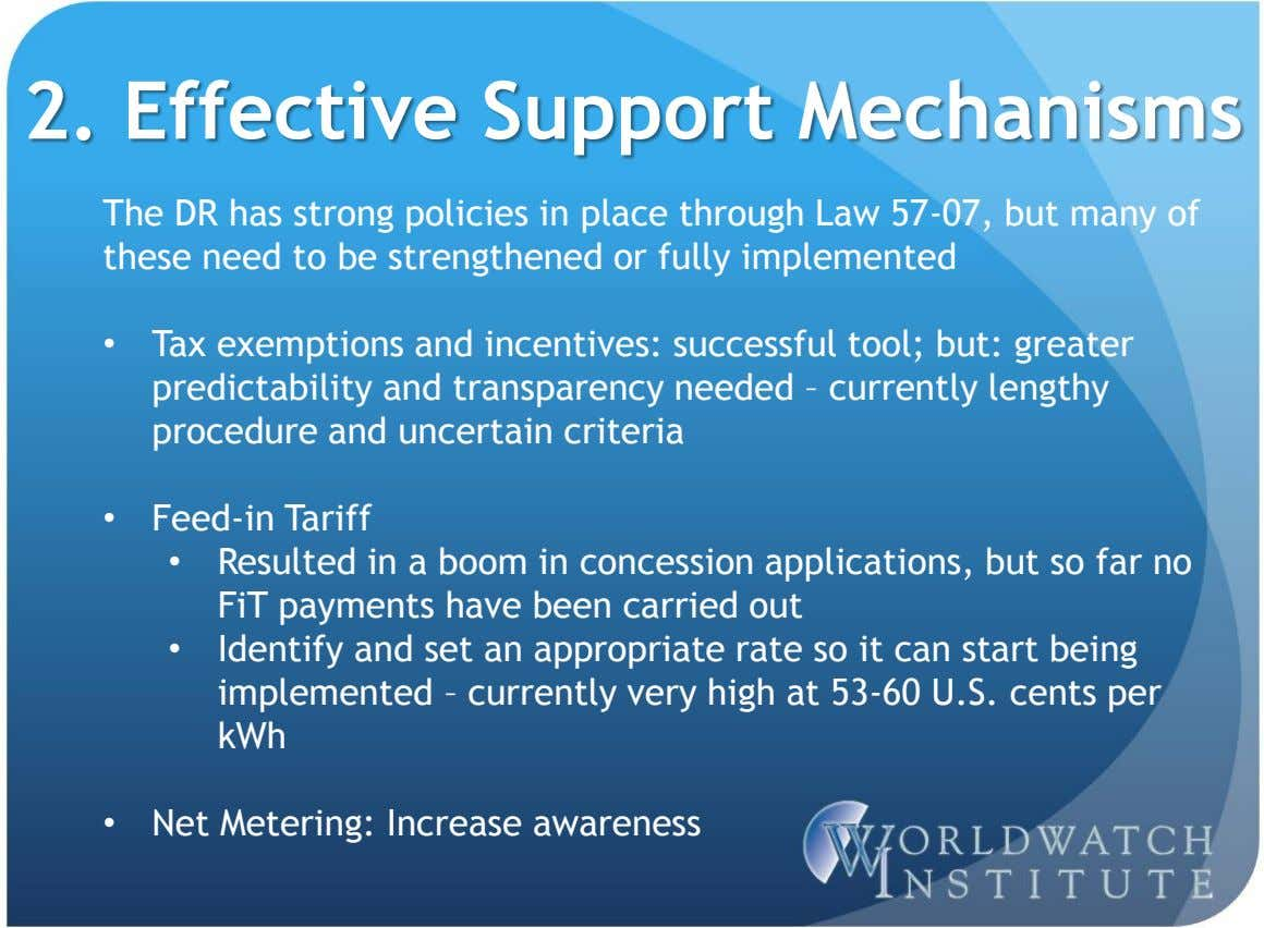 2. Effective Support Mechanisms The DR has strong policies in place through Law 57-07, but