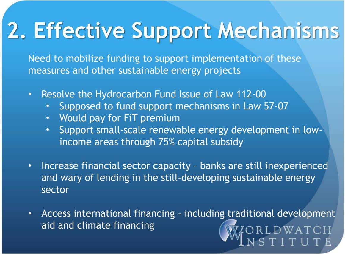 2. Effective Support Mechanisms Need to mobilize funding to support implementation of these measures and