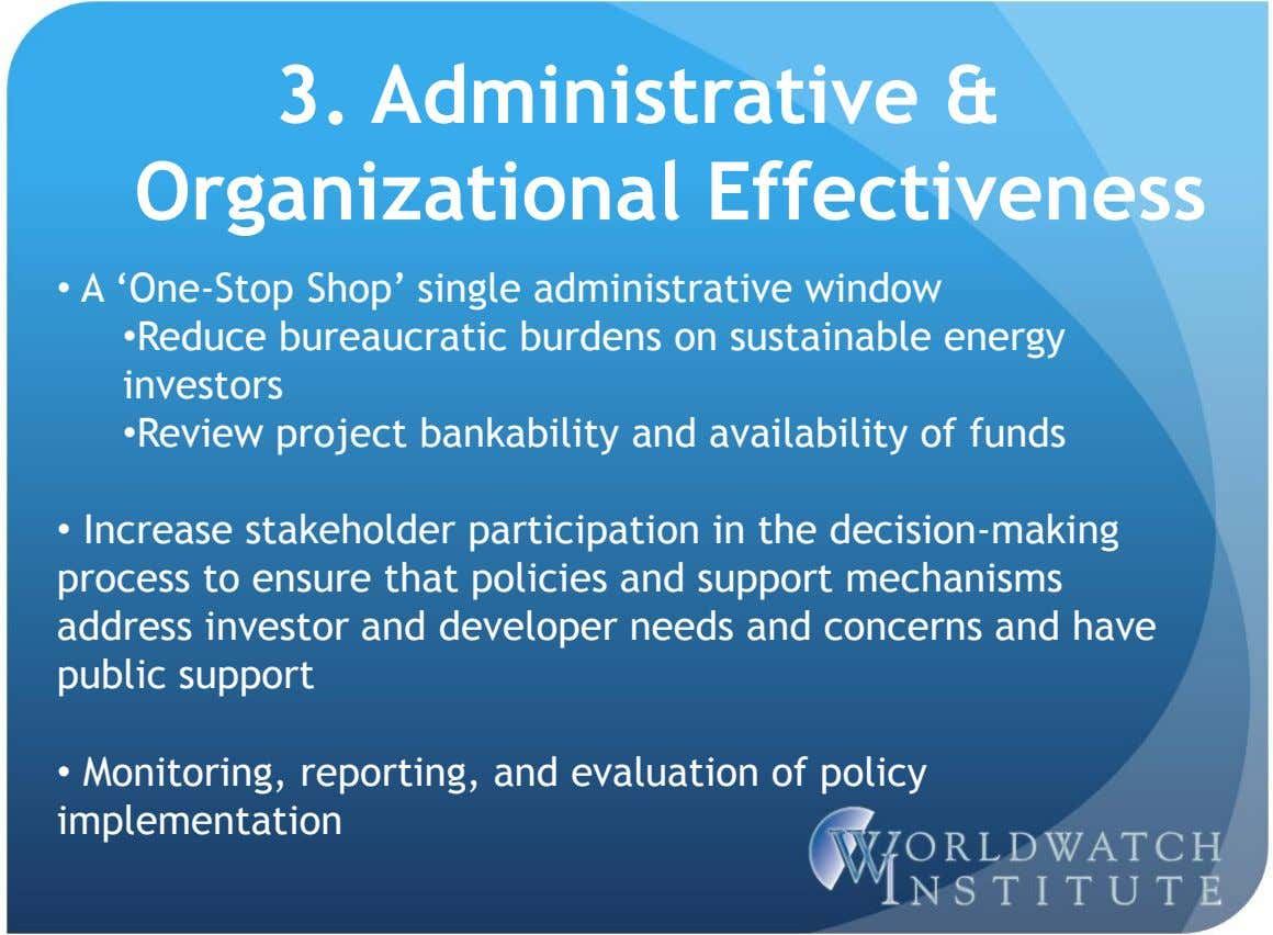 3. Administrative & Organizational Effectiveness • A 'One-Stop Shop' single administrative window •Reduce