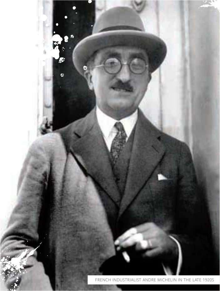 FRENCH INDUSTRIALIST ANDRE MICHELIN IN THE LATE 1920S
