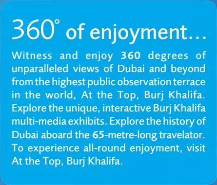 360˚ of enjoyment Witness and enjoy 360 degrees of unparalleled views of Dubai and beyond