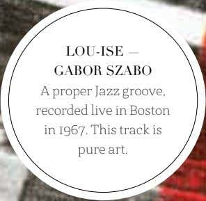 LOU-ISE — GABOR SZABO A proper Jazz groove, recorded live in Boston in 1967. This