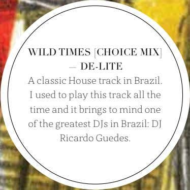WILD TIMES [CHOICE MIX] — DE-LITE A classic House track in Brazil. I used to
