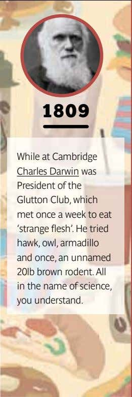 1809 While at Cambridge Charles Darwin was President of the Glutton Club, which met once