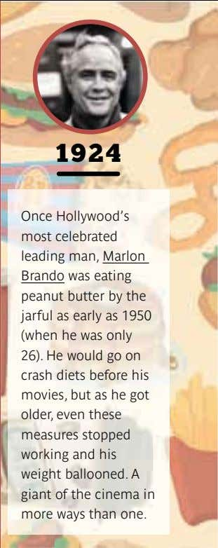 1924 Once Hollywood's most celebrated leading man, Marlon Brando was eating peanut butter by the