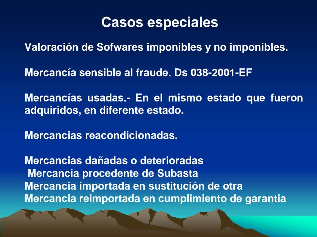 Casos especiales Valoración de Sofwares imponibles y no imponibles. Mercancía sensible al fraude. Ds 038-2001-EF