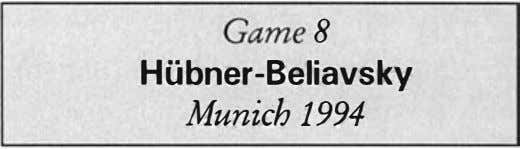 Game 8 Hubner-Beliavsky Munich 1994