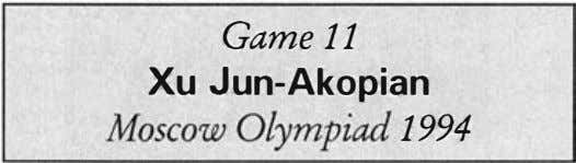Game 11 Xu Jun-Akopian Moscow Olyrt;lpiad 1994