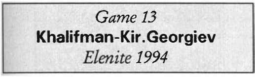 Game 13 Khalifman-Kir . Georgiev Elenite 1994