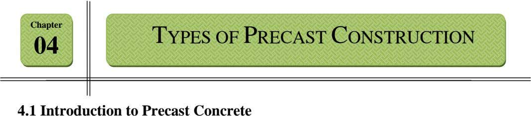 Chapter TYPES OF PRECAST CONSTRUCTION 04 4.1 Introduction to Precast Concrete