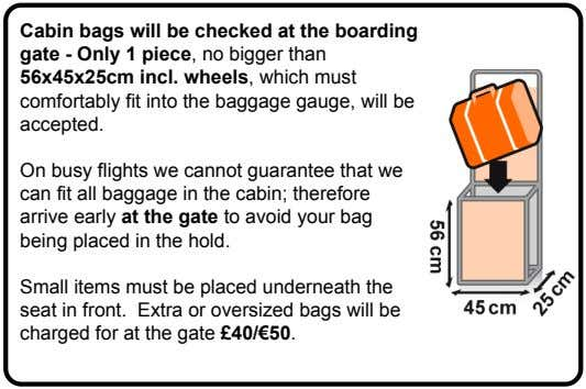 Cabin bags will be checked at the boarding gate - Only 1 piece, no bigger