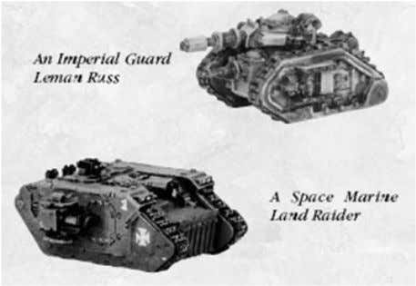 and Land Raiders, as well as armoured troop carriers like the Rhino. Armoured vehicles are represented