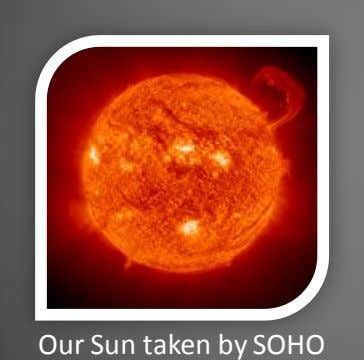 Our Sun taken by SOHO