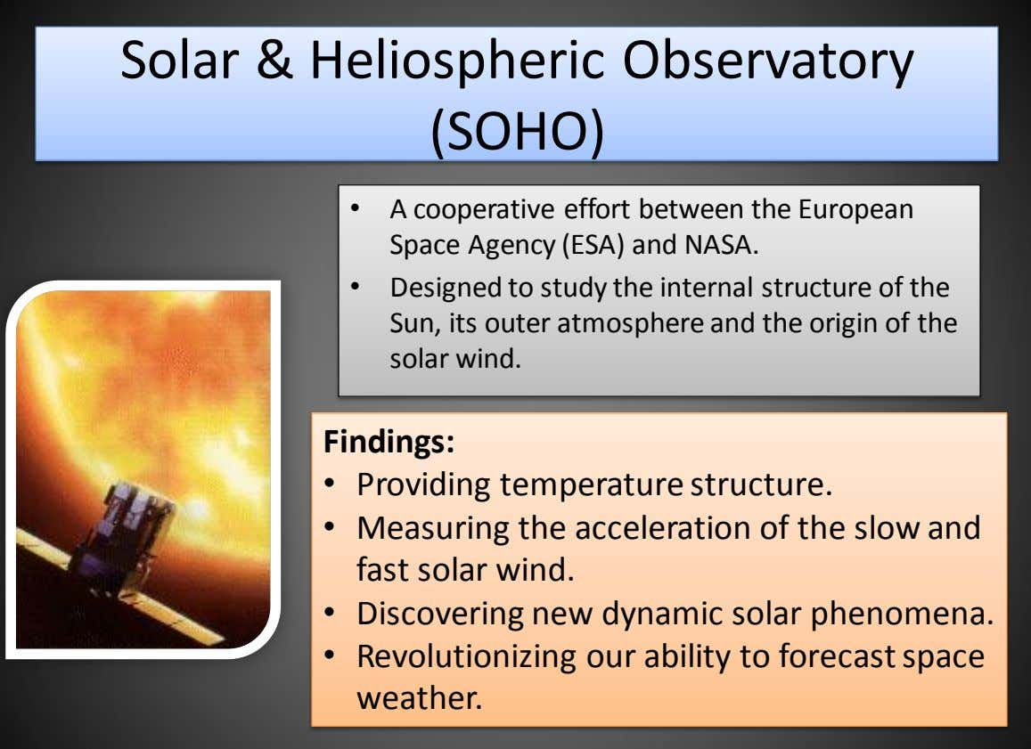 Solar & Heliospheric Observatory (SOHO) • A cooperative effort between the European Space Agency (ESA)