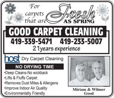 For carpets that are GOOD CARPET CLEANING 419-339-5471 419-233-5007 21years experience Dry Carpet Cleaning NO